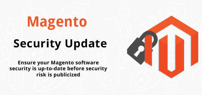 Magento security update: ensure your Magento software security is up-to-date before security risk is publicized